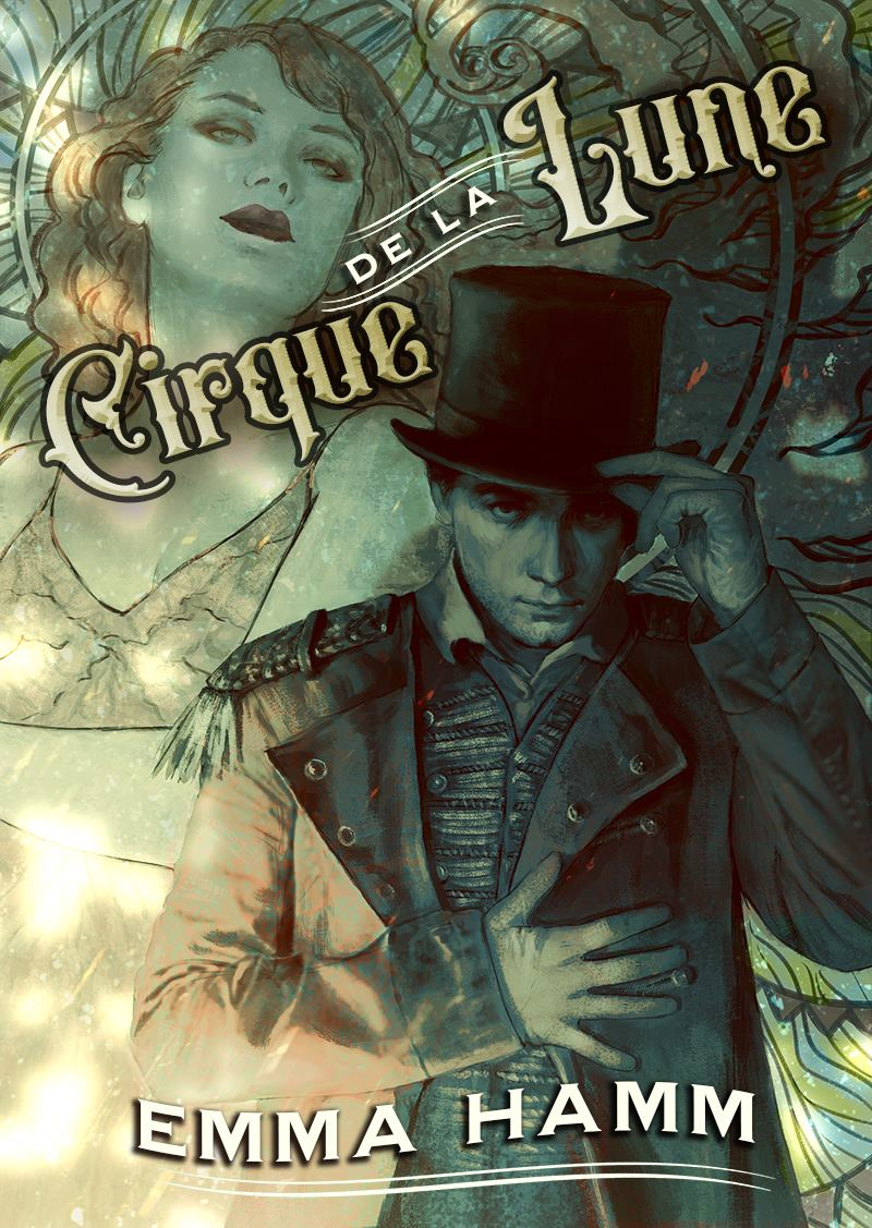 CIRQUE DE LA LUNE   Emma Hamm    Frank Fairwell had it all, until someone tried to kill him by tossing him in a river.  But when he washes up on the shore of a Circus whose acts seem all too real, he finds his life permanently changed.  Forever.
