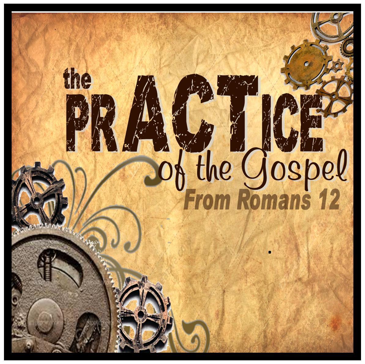 The Practice of the Gospel