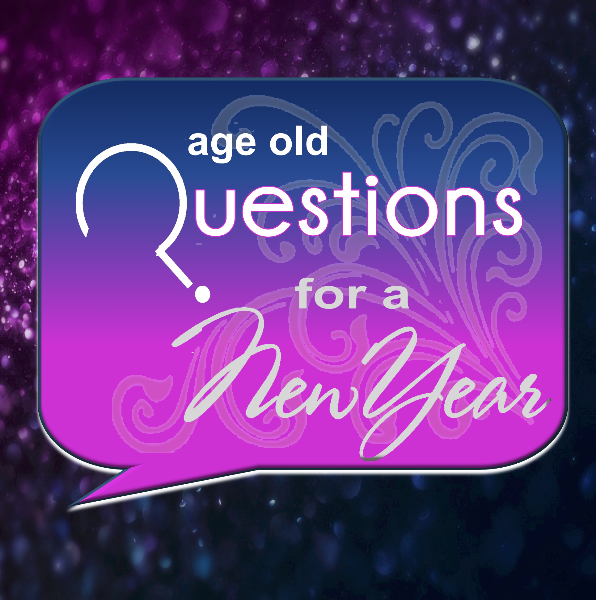 Age Old Questions for A new year for web.png