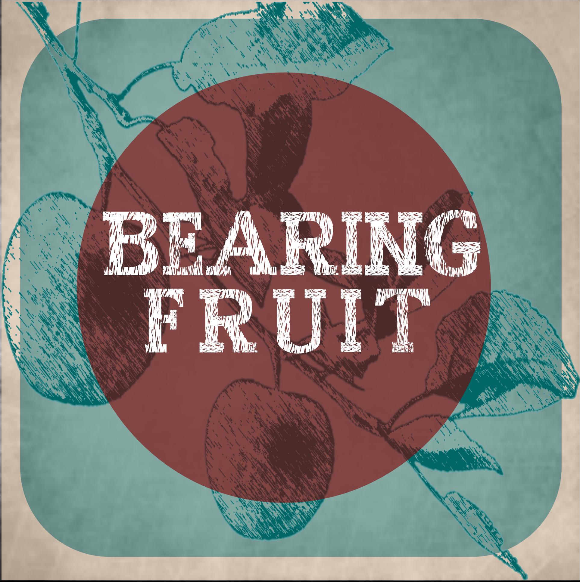 Bearing Fruit for web.jpg.png