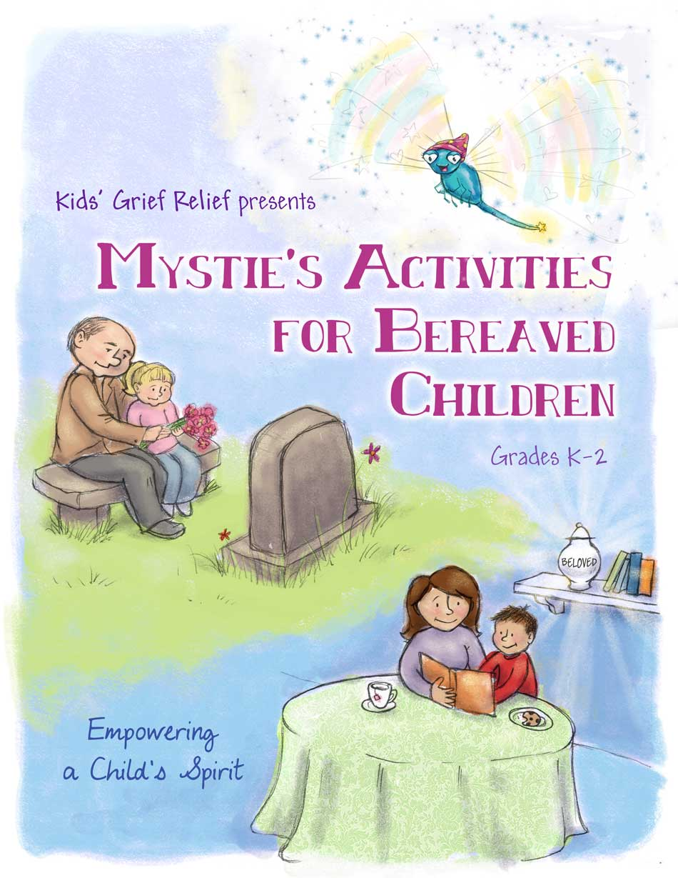 Mystie's Activities for Bereaved Children (K-2)  by Kids' Grief Relief (also available for grades 3-5)