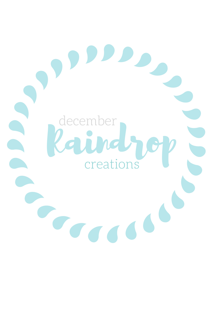 Copy of December Raindrop Creations