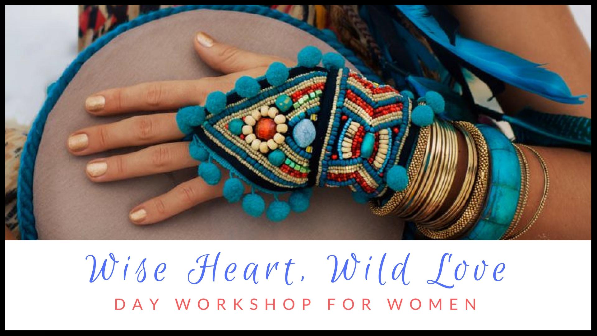 Wise Heart, Wild Love Workshop.jpg