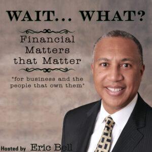 WaitWhat_BusinessMattersThatMatter_EricBell_v2-300x300.jpg