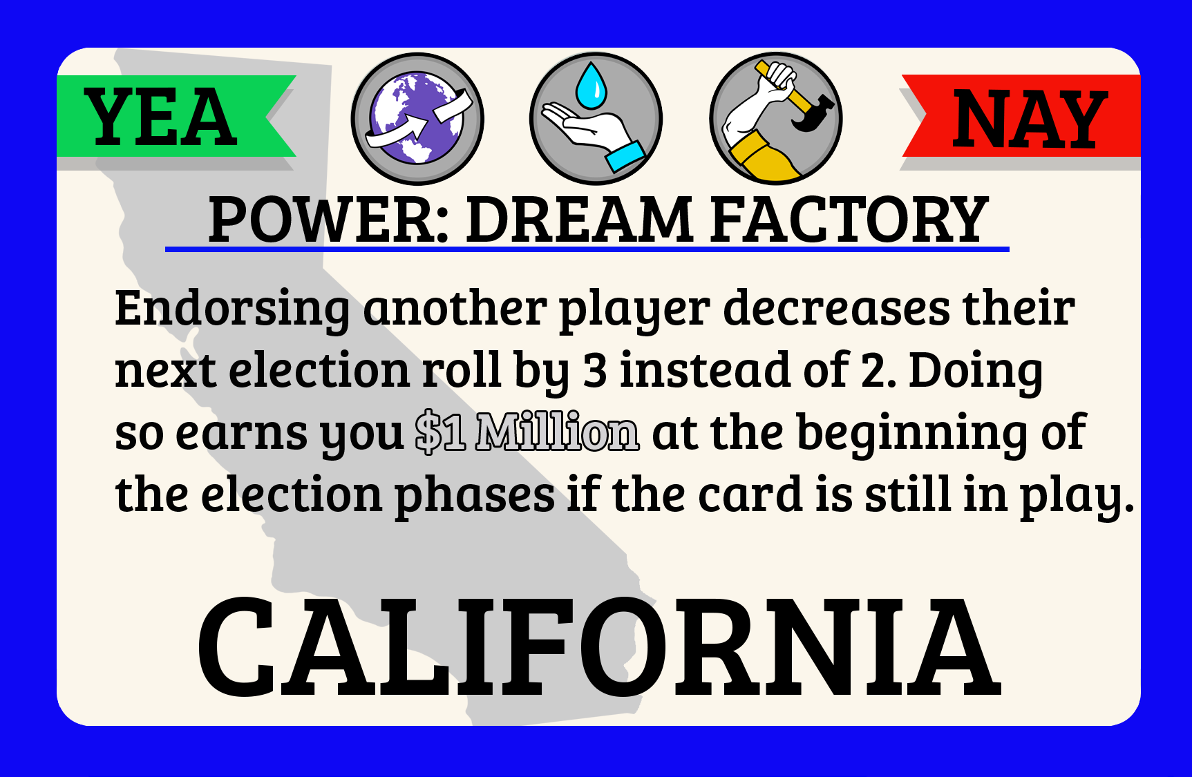 A typical state card. It is blue around the edges because California is a blue state. Well, it is in real life but that actually makes a difference in the game.