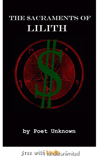 The Sacraments of Lilith: If you can't beat 'em... (Extensive Meditations on Blood and Semen) (Volume 2)  $13.78