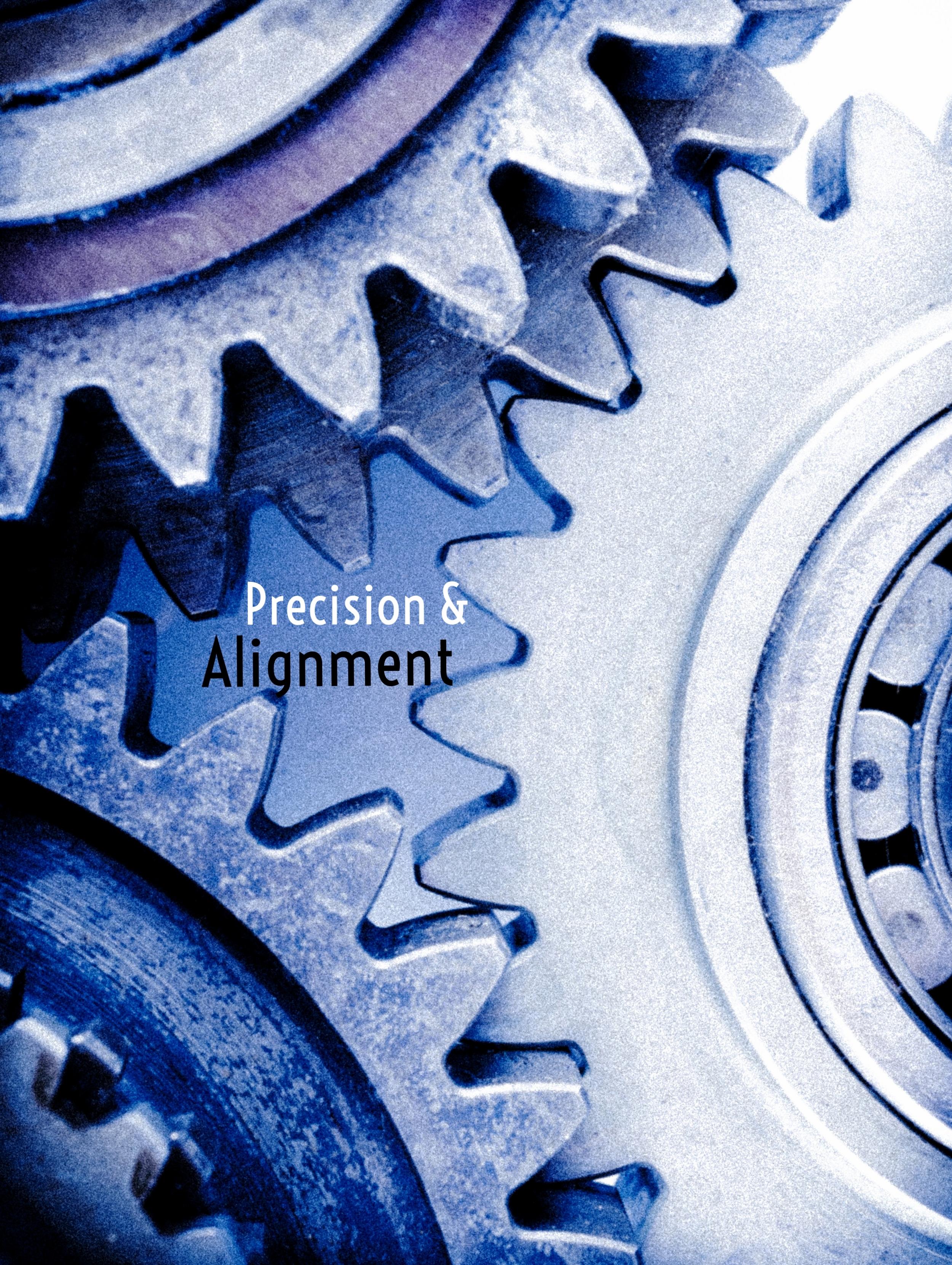 Precision & Alignment