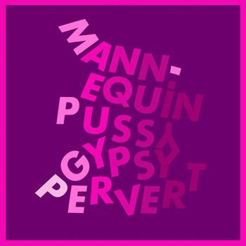 Mannequin Pussy - gypsy pervert.jpg