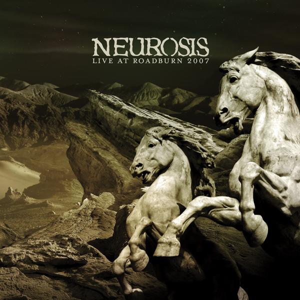 NEUROSISLive at Roadburn 2007 - NR073 / RELEASED: 2010
