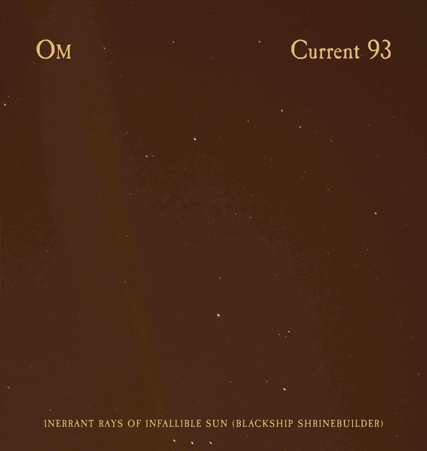 CURRENT 93 / OMINERRANT RAYS OFINFALLIBLE SUN(BLACKSHIP SHRINEBUILDER) - NR043
