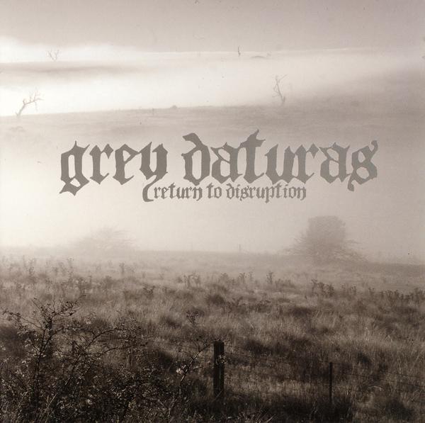 GREY DATURASRETURN TO DISRUPTION - 2008, NR057