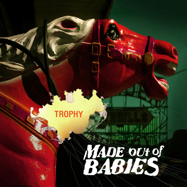 MADE OUT OF BABIESTROPHY - 2005, NR036