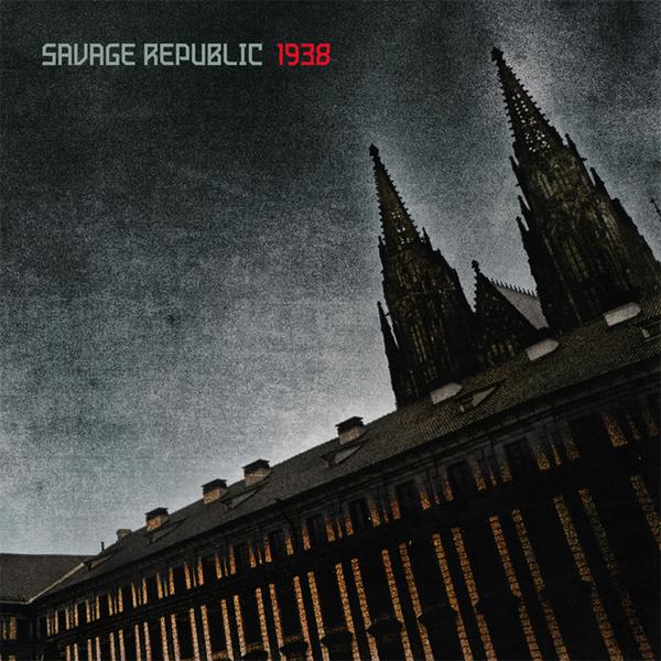 SAVAGE REPUBLIC1938 - 2007, NR053