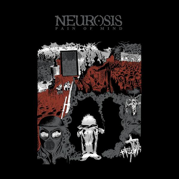 NEUROSISPain of Mind reissue - NR107 / RELEASED: 2018CD/LP/DL