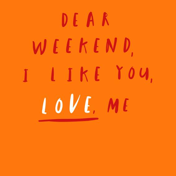 dear weekend.jpg