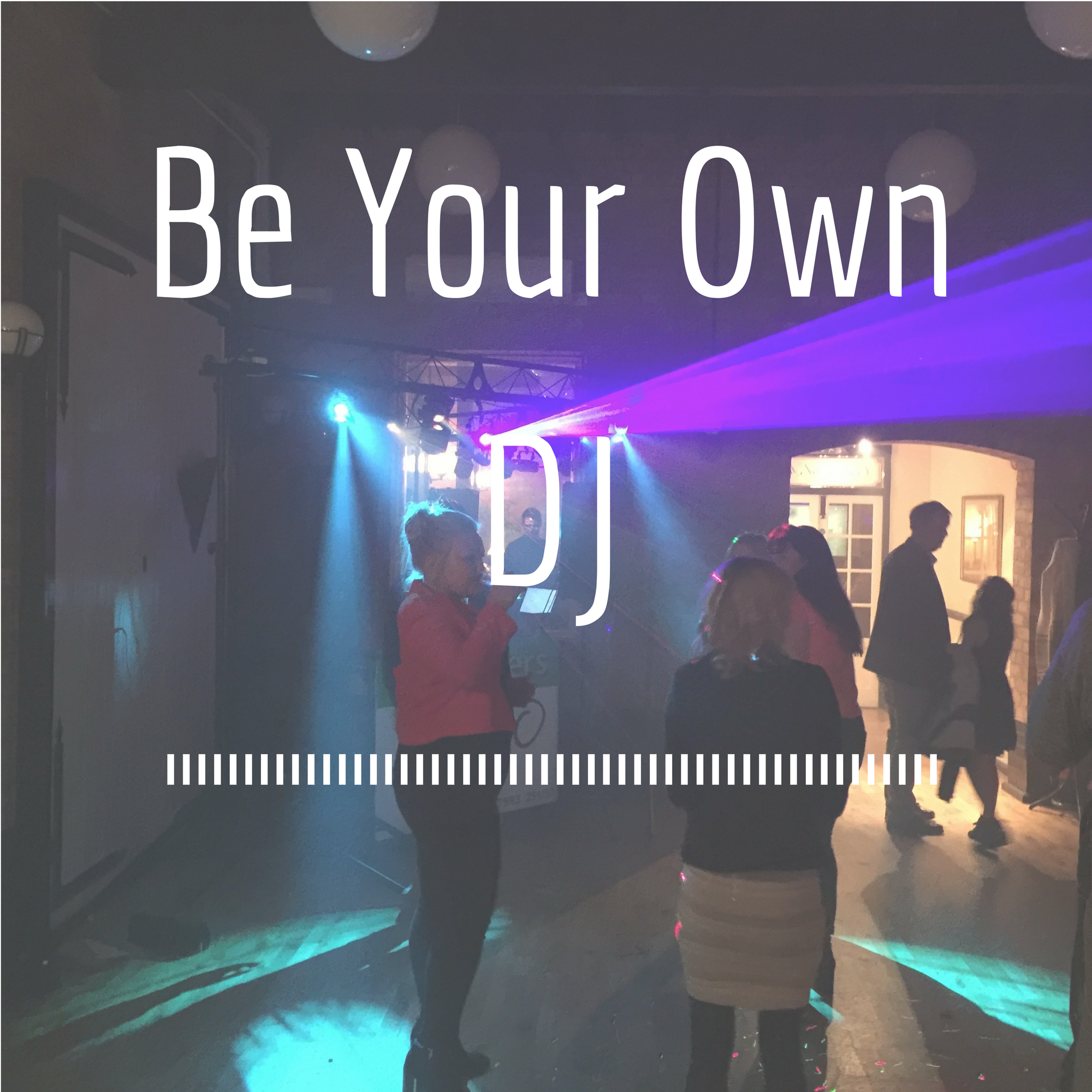 Be Your Own DJ.png