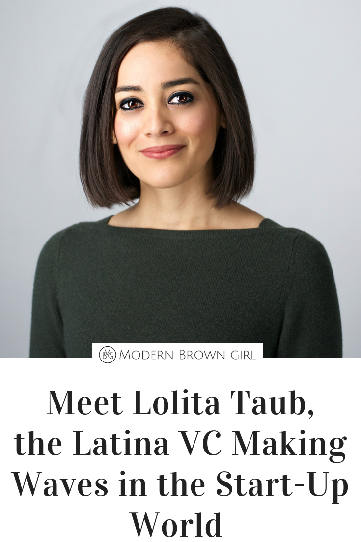 Meet Lolita Taub, the Latina VC Making Waves in the Start-Up World - Modern Brown Girl