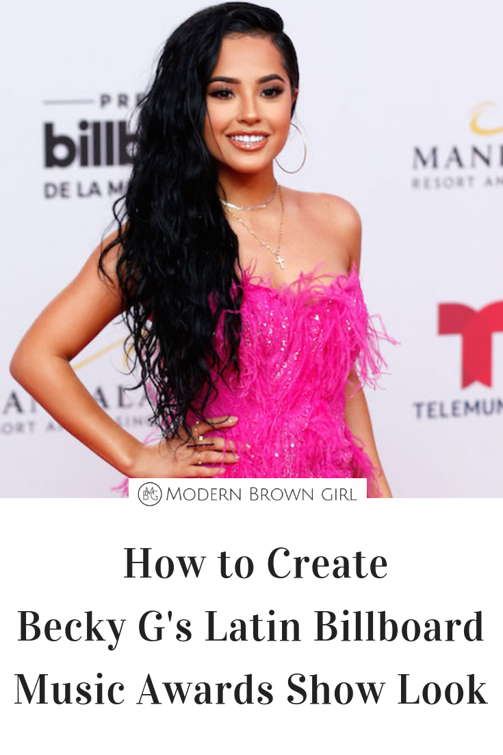 How to Create Becky G's Latin Billboard Music Awards Show Look - Modern Brown Girl