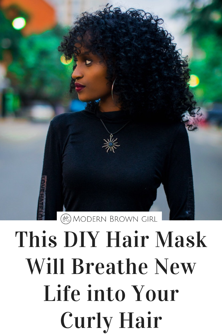 This DIY Hair Mask Will Breathe New Life into Your Curly Hair - Modern Brown Girl