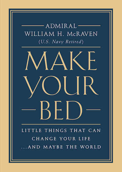 - Make Your Bed: Little Things That Can Change Your Life...And Maybe the World
