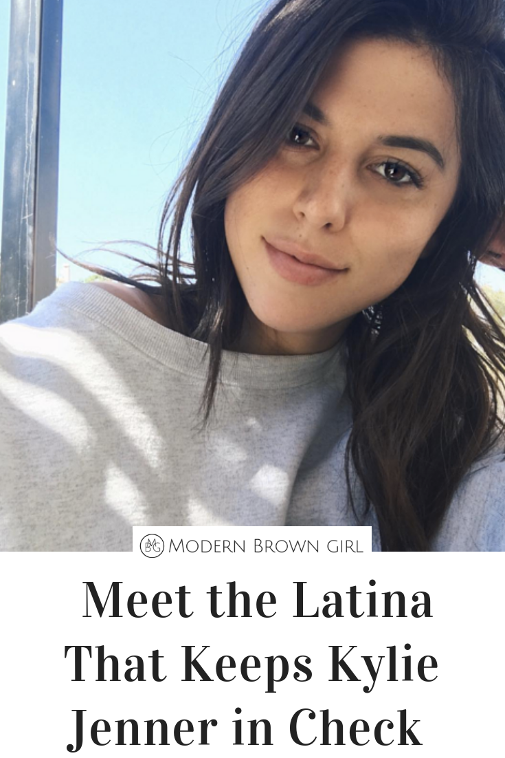 Meet the Latina That Keeps Kylie Jenner in Check - Modern Brown Girl