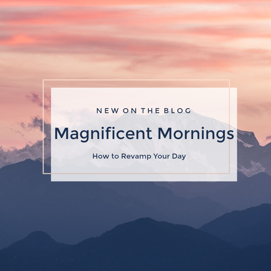 Read how I revamped my mornings and changed my whole life!