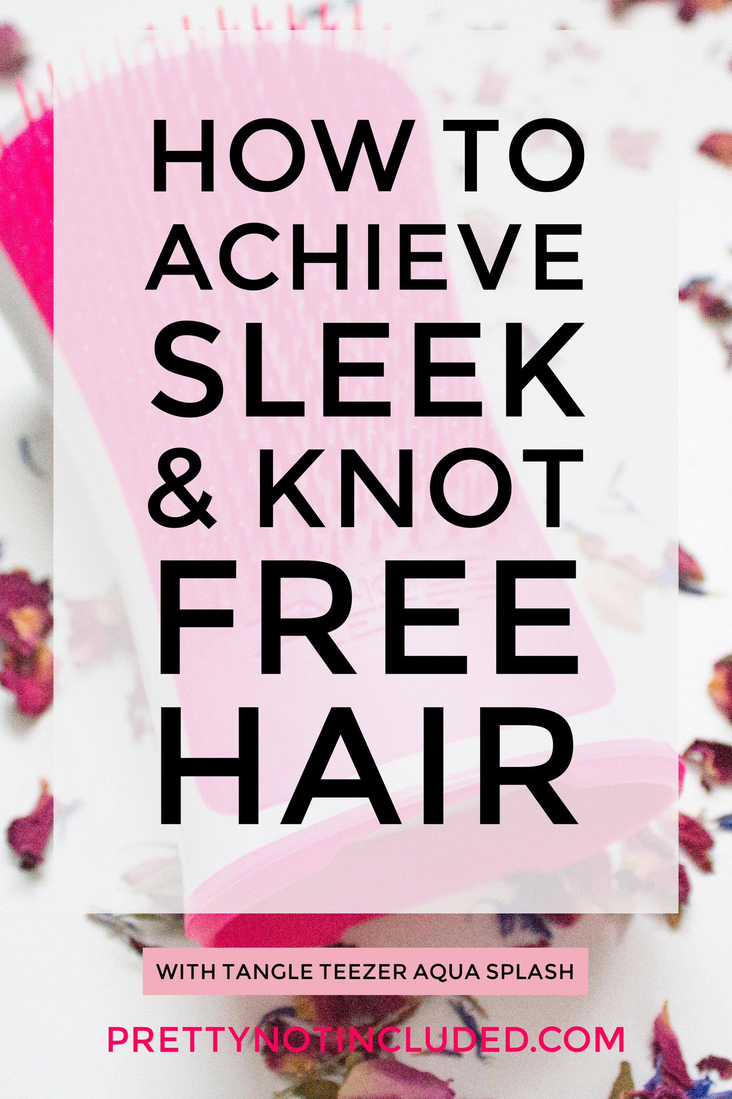 How to achieve Sleek & Knot Free Hair With Tangle Teezer Aqua Splash
