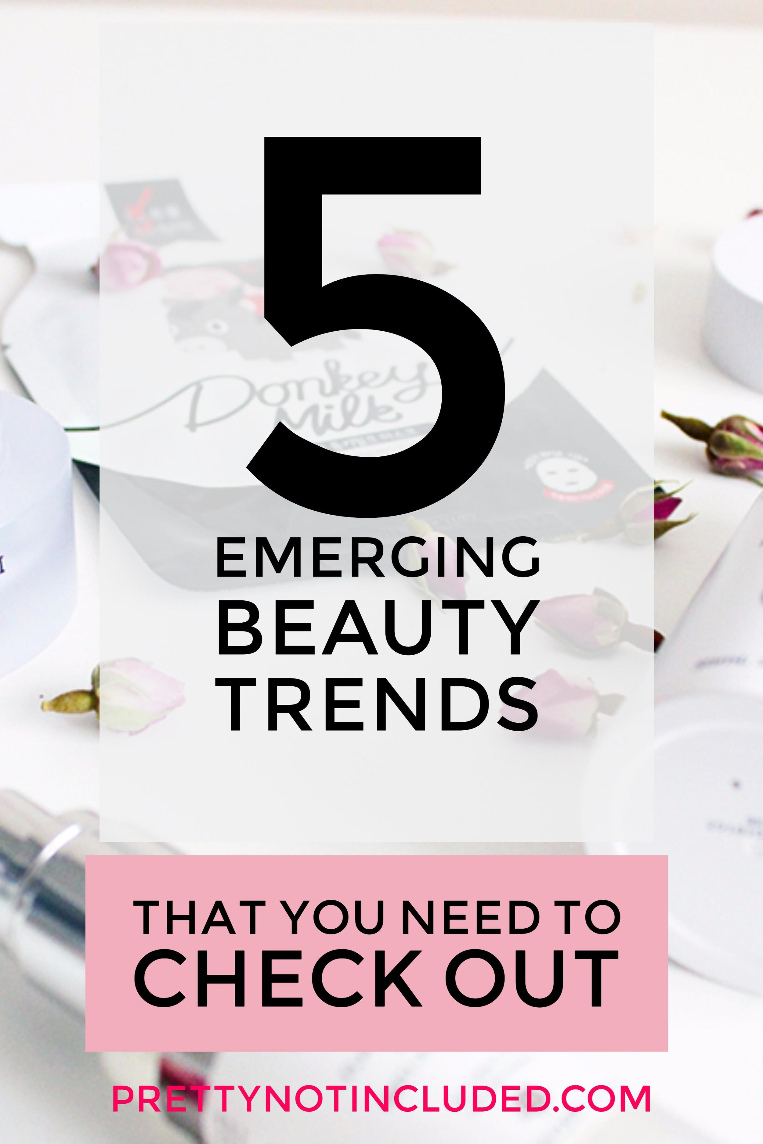 5 Emerging Beauty Trends That You Need To Check Out For 2017