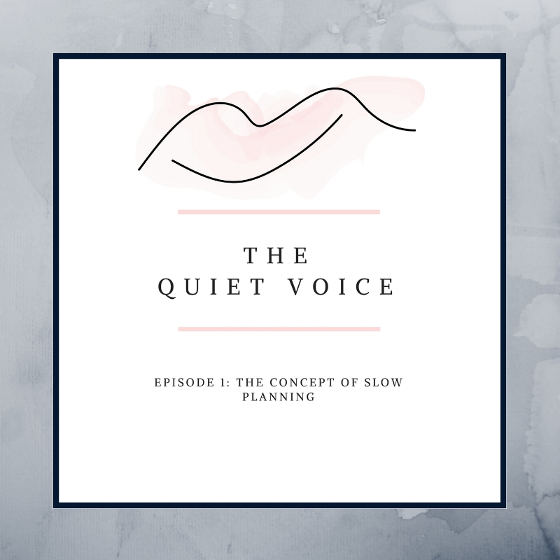 the quiet voice podcast Episode 1: The Concept of Slow Planning