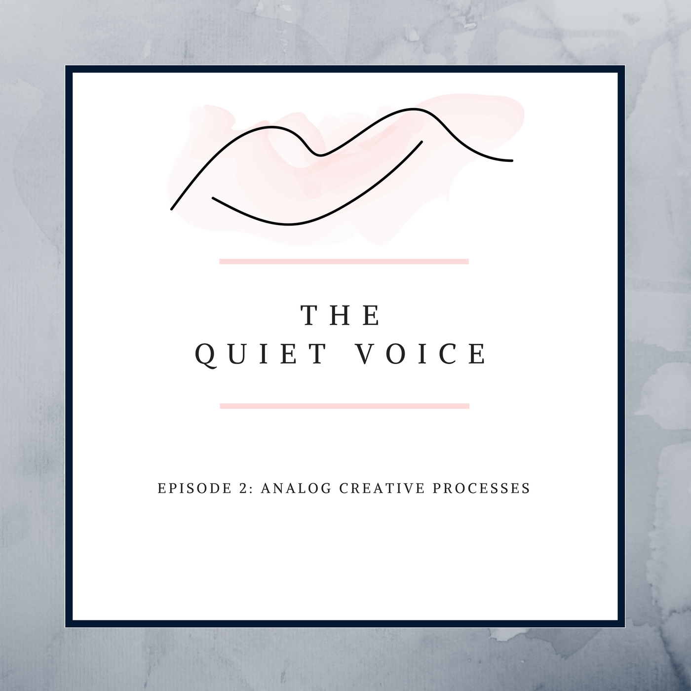 The Quiet Voice Podcast Episode 2 - Analog Creative Processes