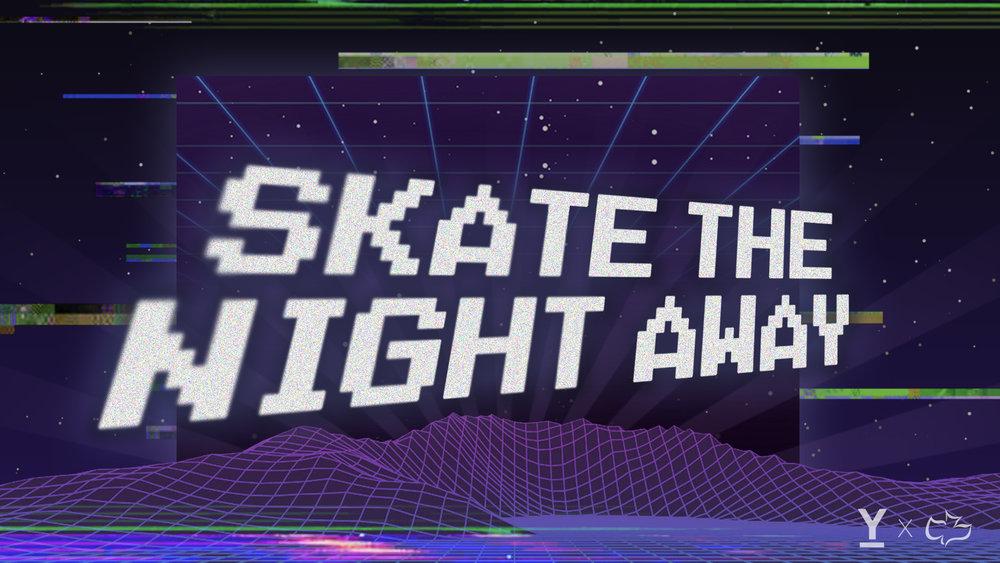 skate the night away pic.jpeg