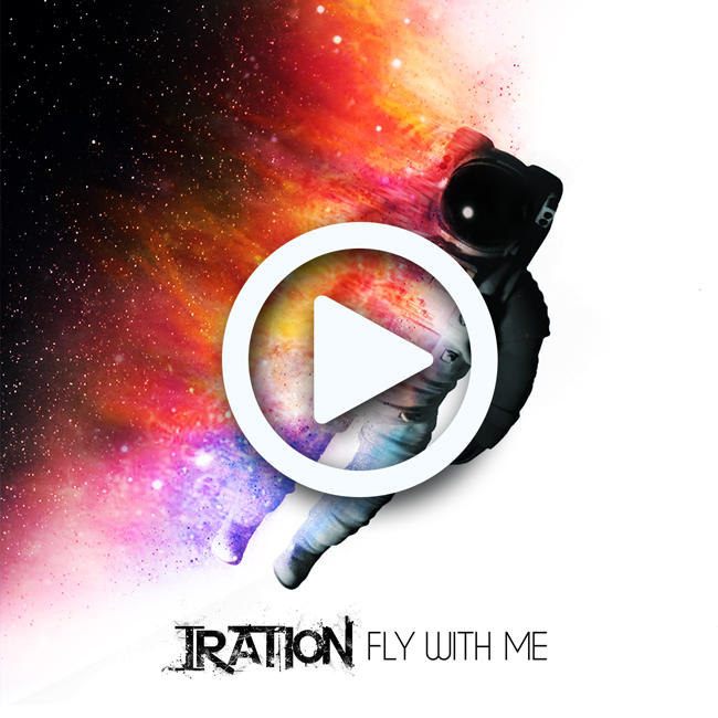IRATION_FLY-WITH-ME