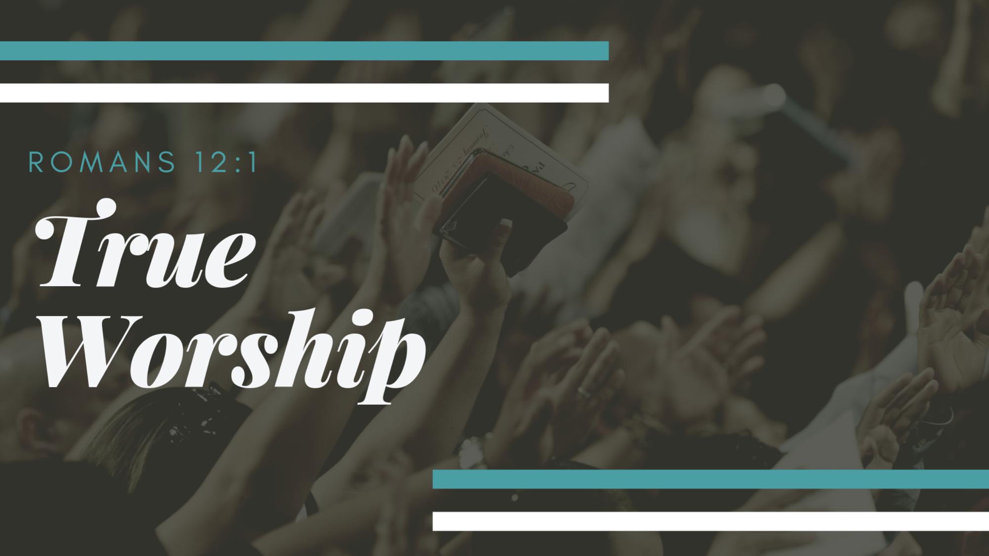 True Worship Sermon.png