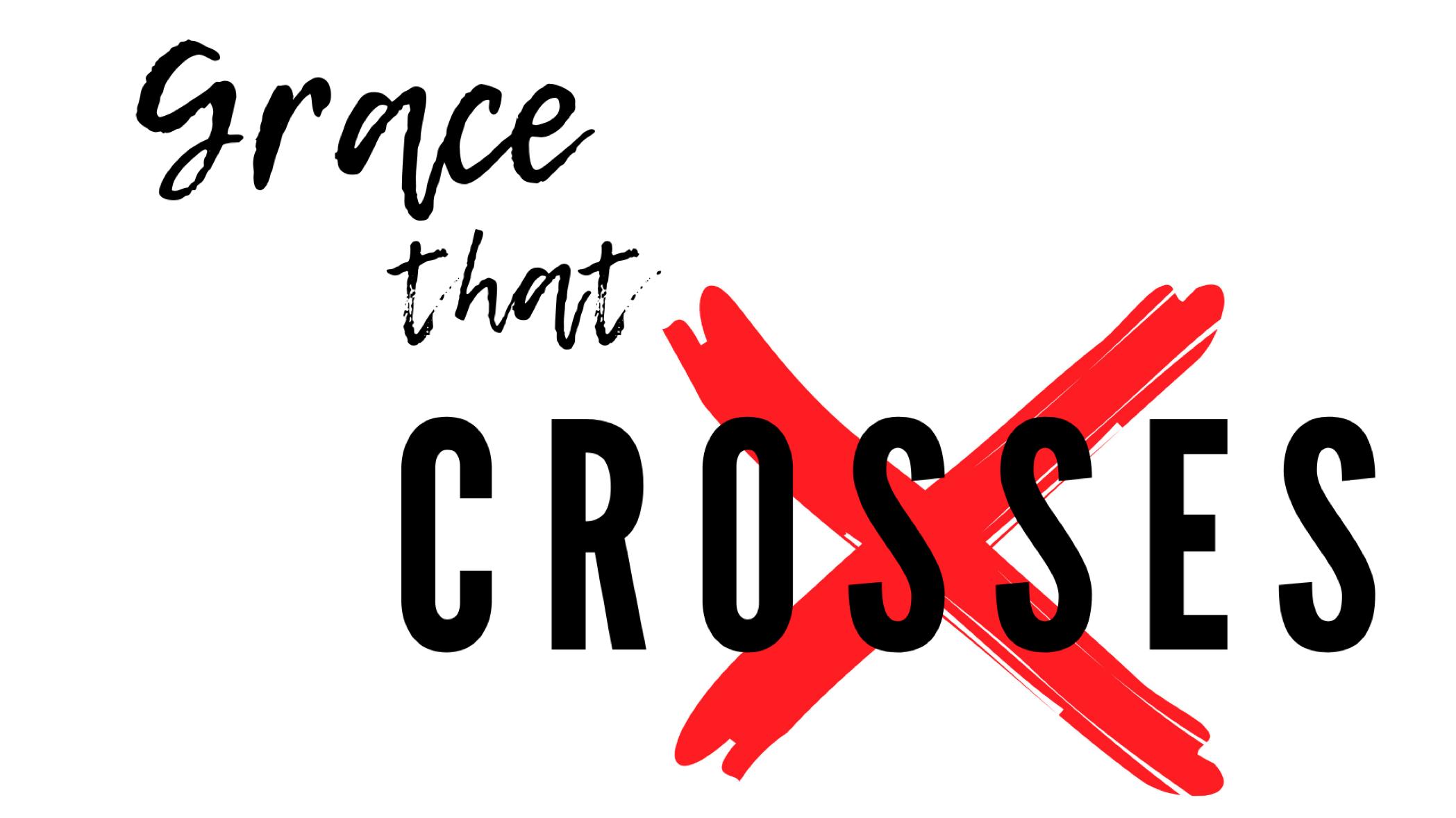 GRACE THAT CROSSES.png