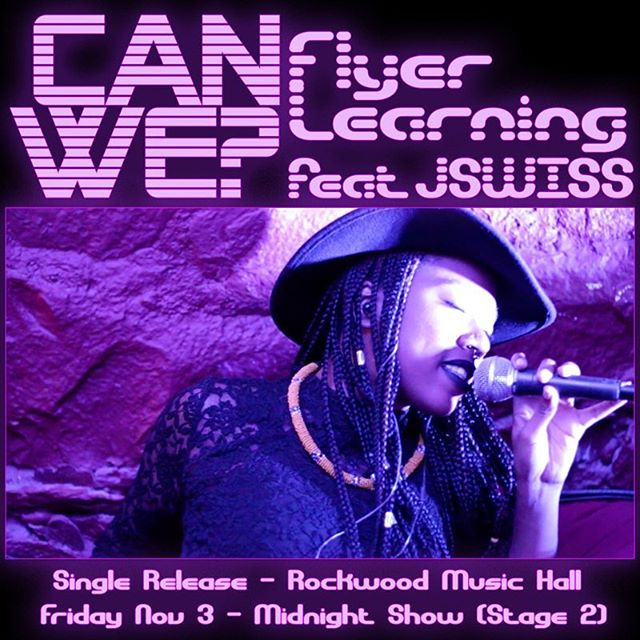 """Midnight this Friday night, Flyer Learning is hitting the main stage at Rockwood to release our first single """"Can We feat JSWISS"""" from our upcoming album! Rock with us! #CanWe #single #newmusic #neosoul"""