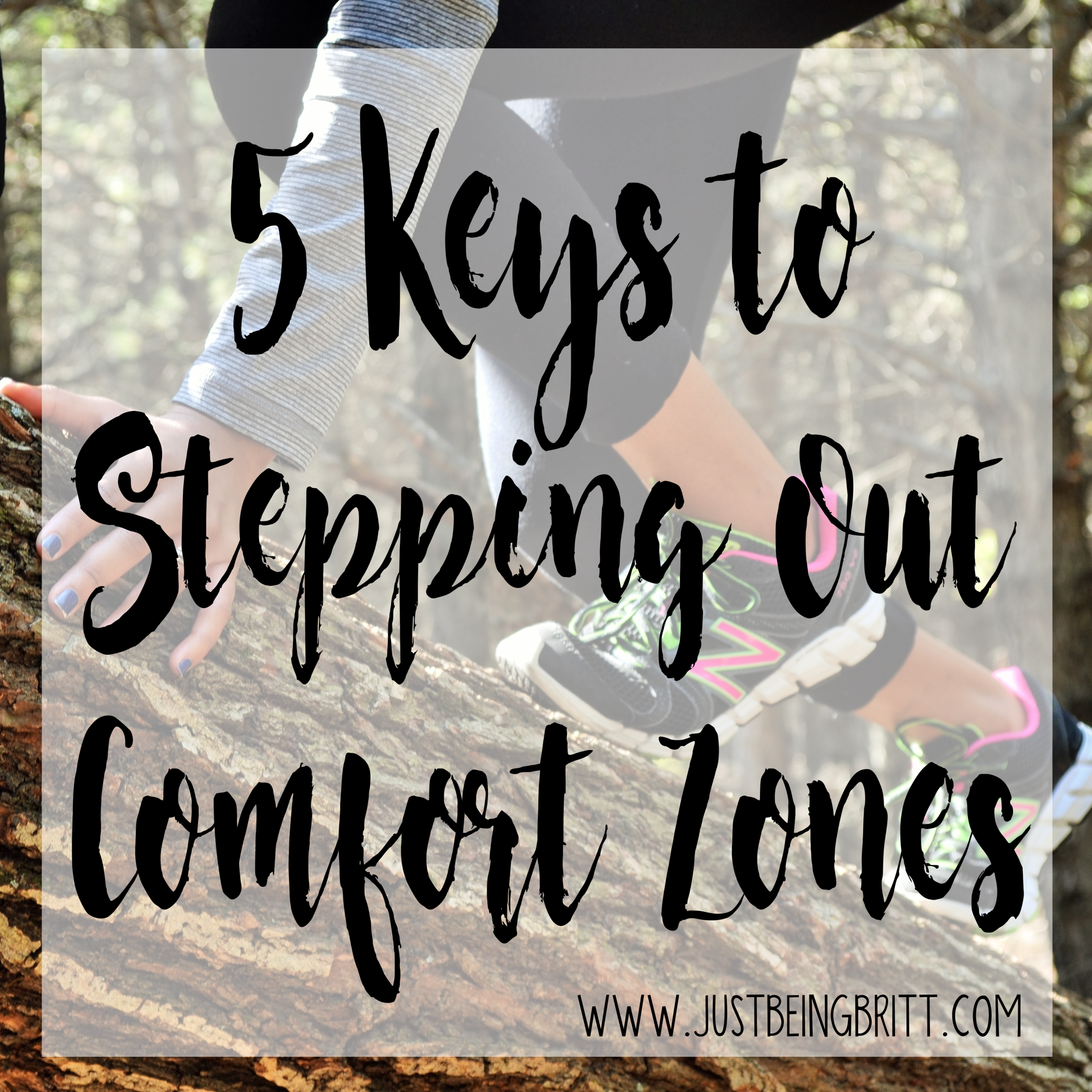 Keys To Step Outside Your Comfort Zone Just Being Britt