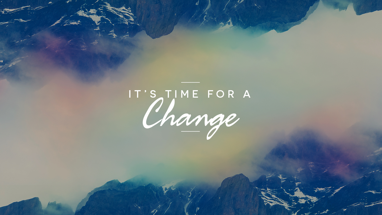 It's Time for a Change HD.jpg