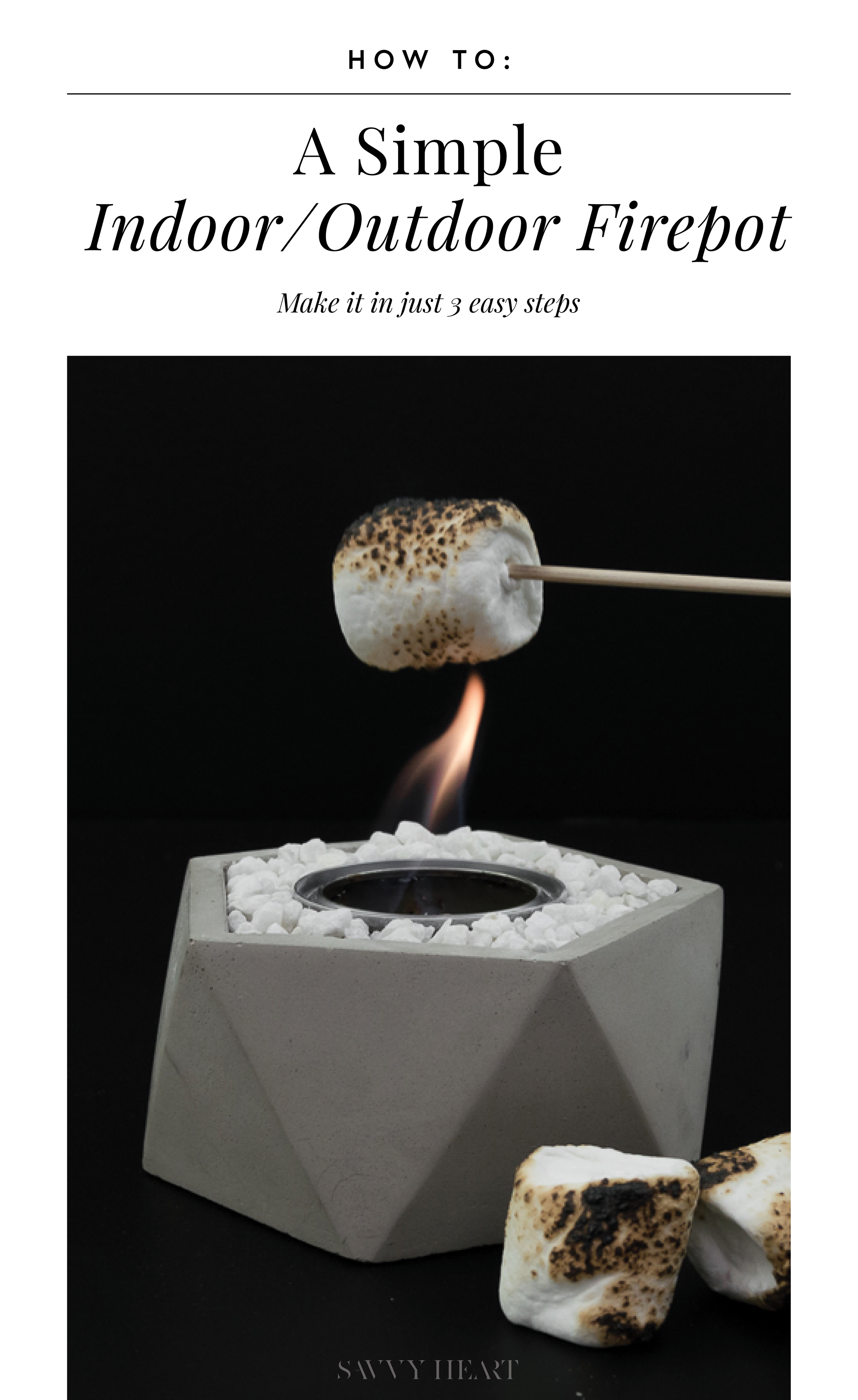 How To: A Simple DIY Indoor / Outdoor Fire Pot by The Savvy Heart
