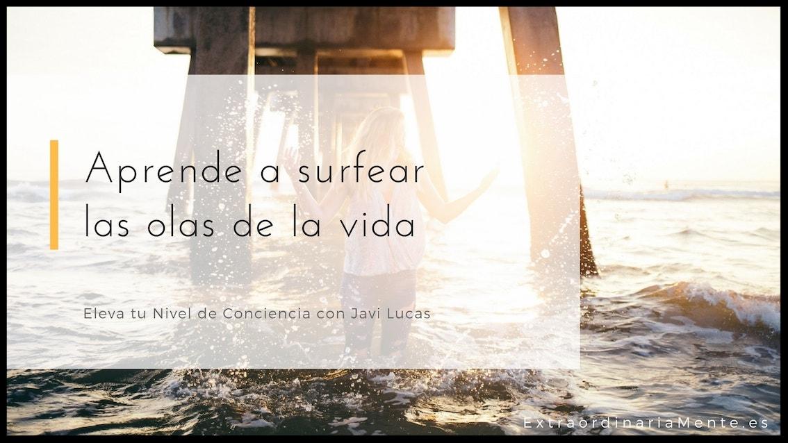 Aprende a surfear las olas de la vida.jpg