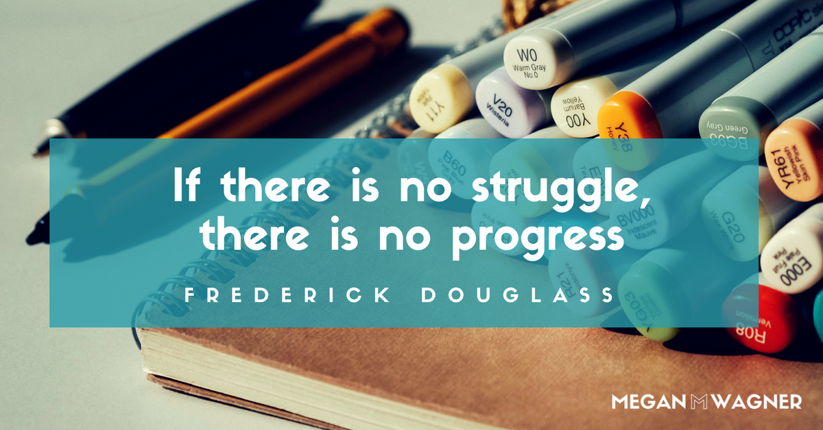 If there is no struggle there is no progress.png