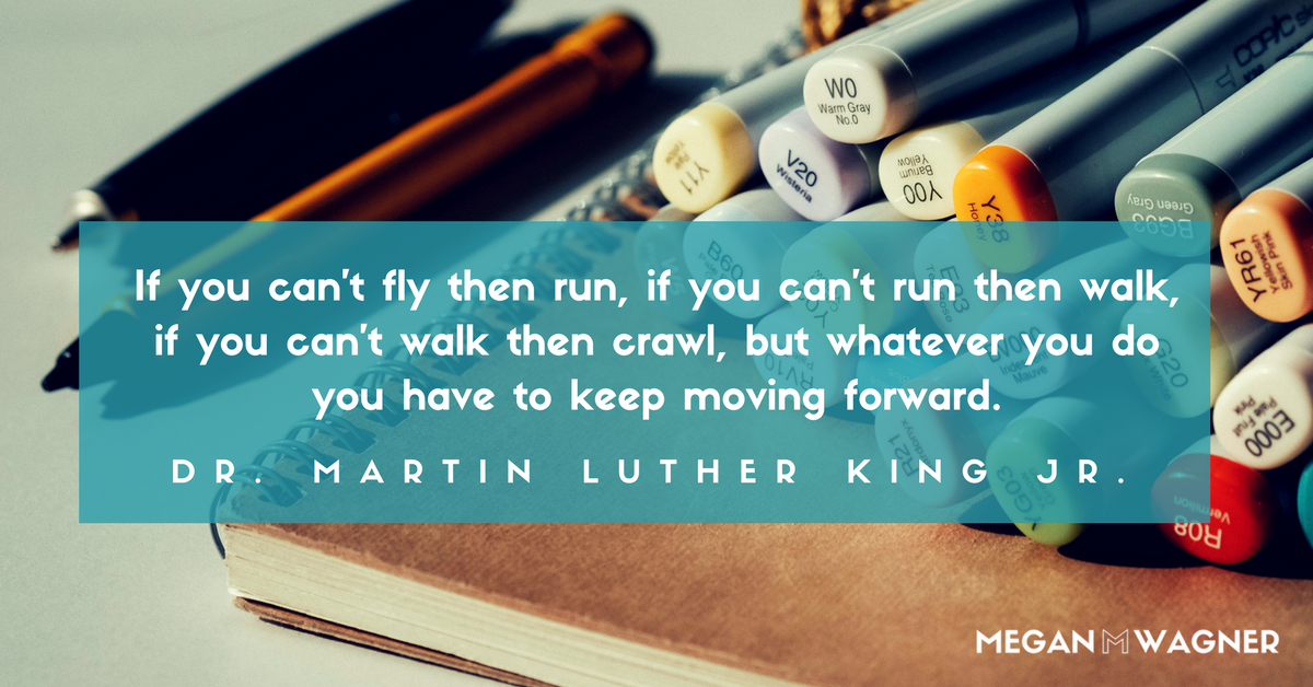 Whatever You Do You Have To Keep Moving Forward.png
