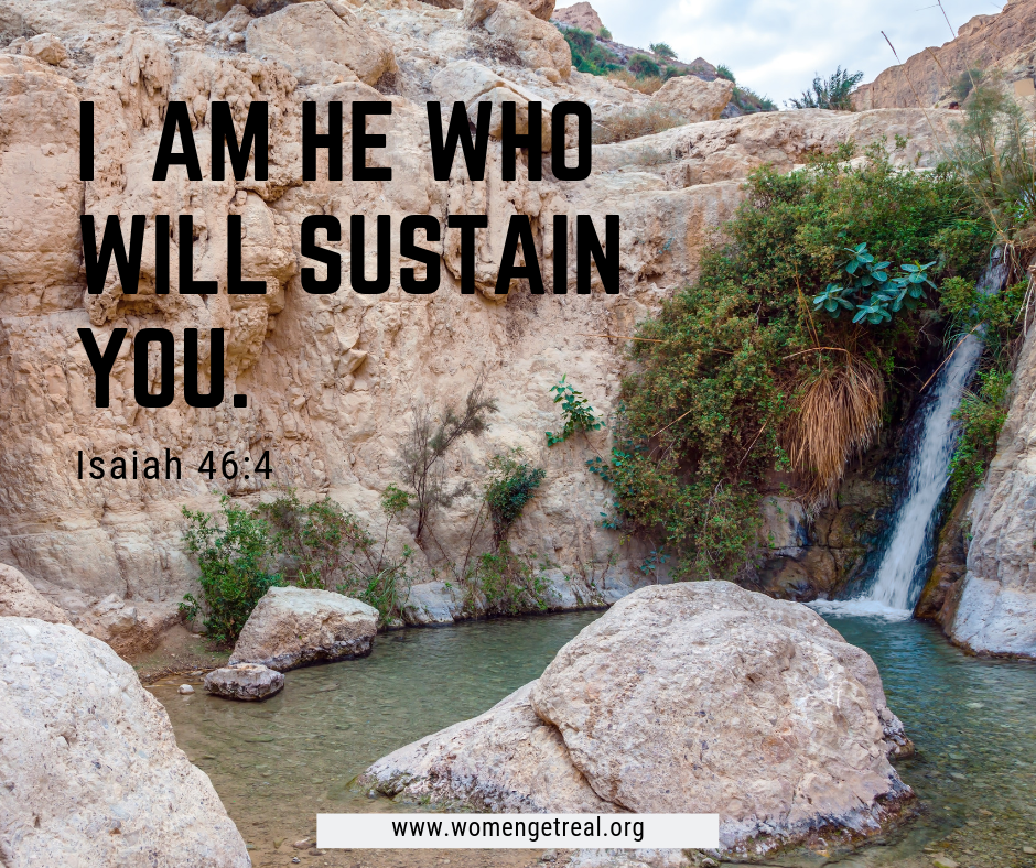 I am He who will sustain you.- ___________ Isaiah 46_4.png