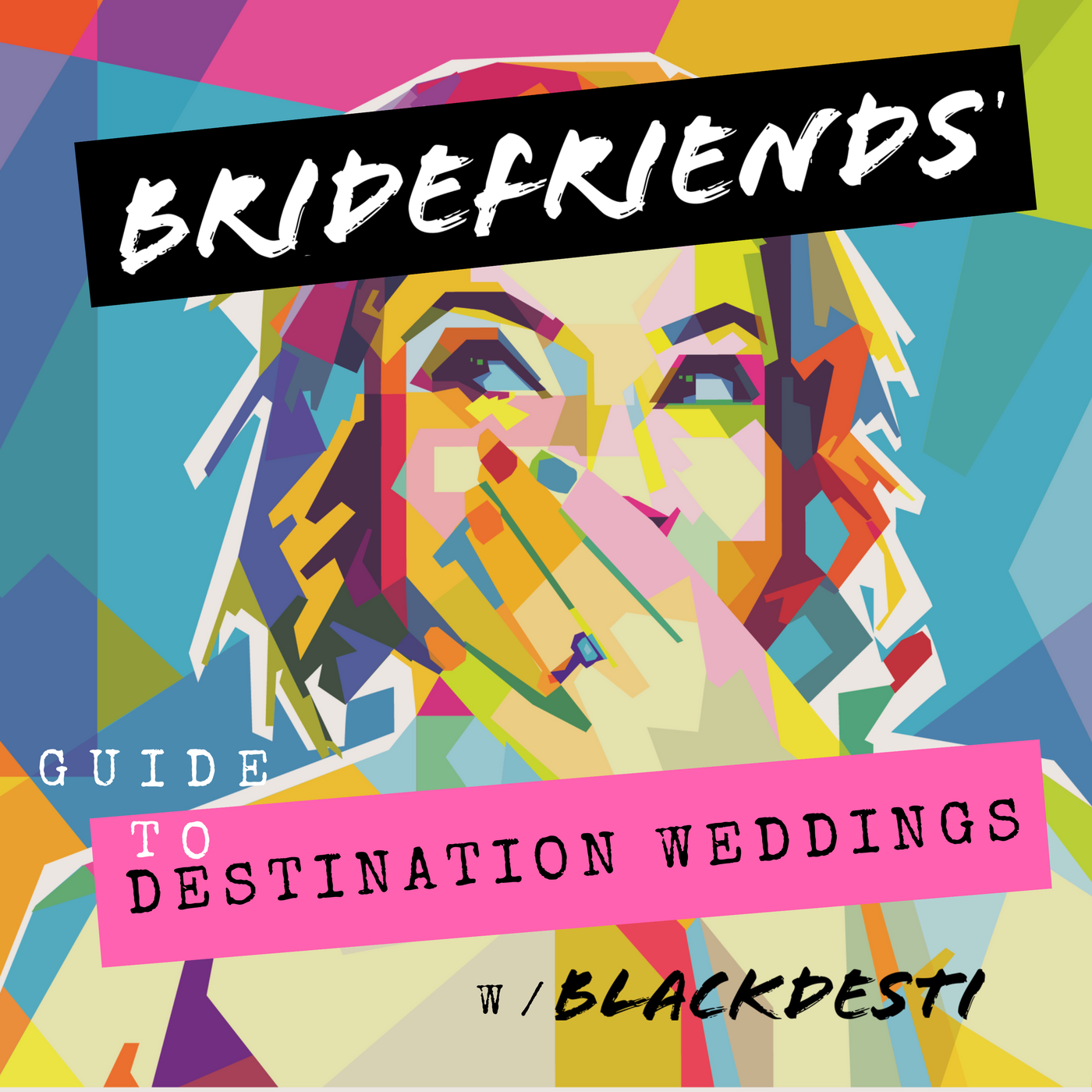 1400X1400 Artwork - BRIDEFRIENDS' GUIDE TO DESTINATION WEDDINGS Podcast copy.png