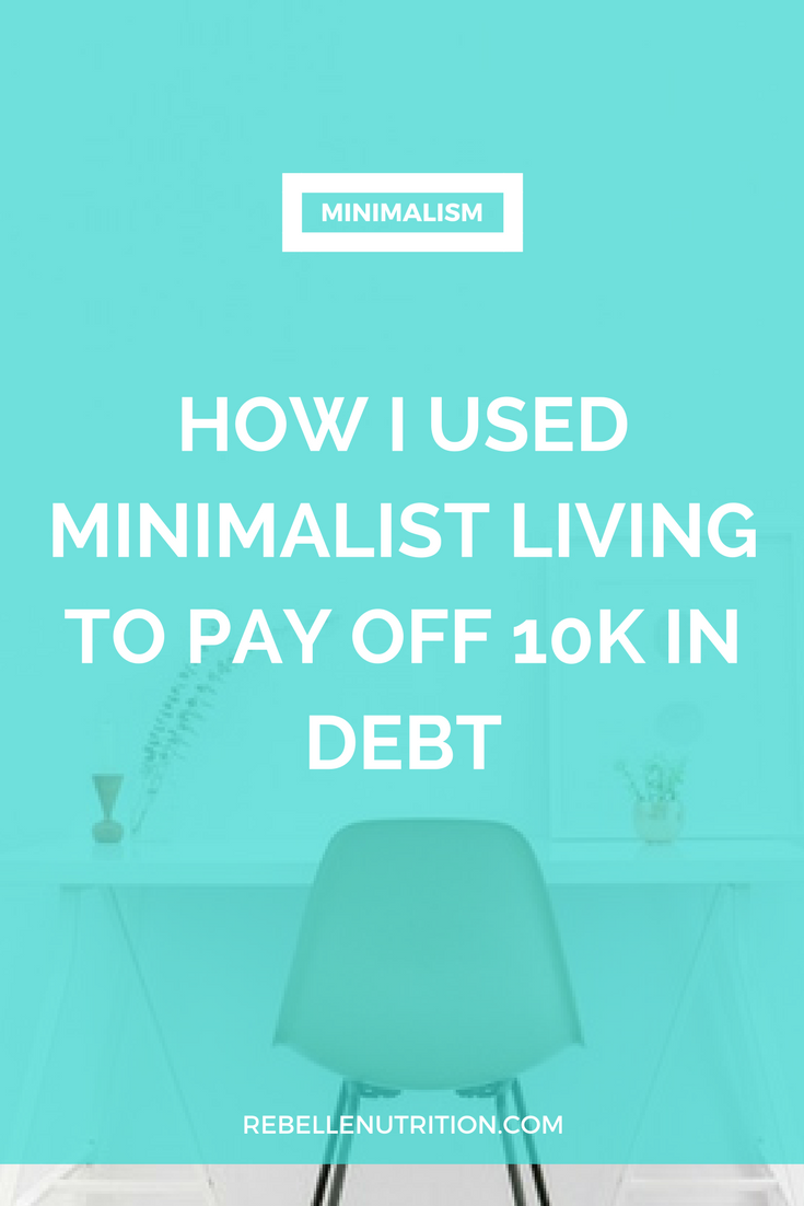 How I used minimalist living to pay off 10k in debt