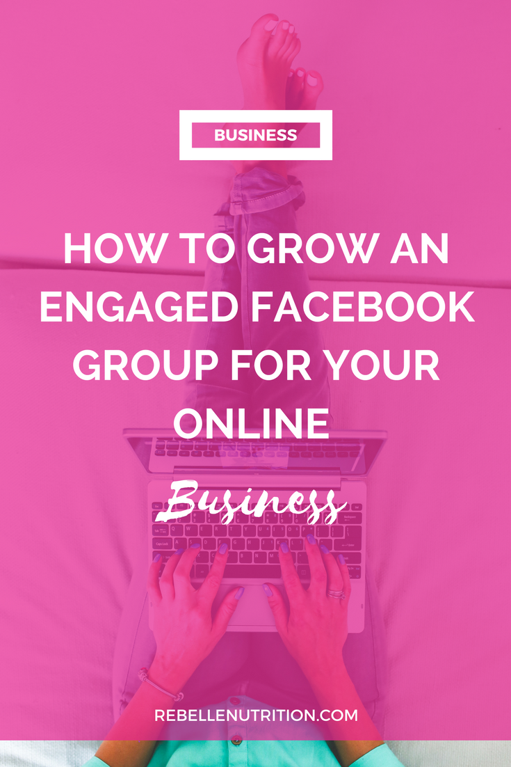 How to grow an engaged Facebook group for your online business