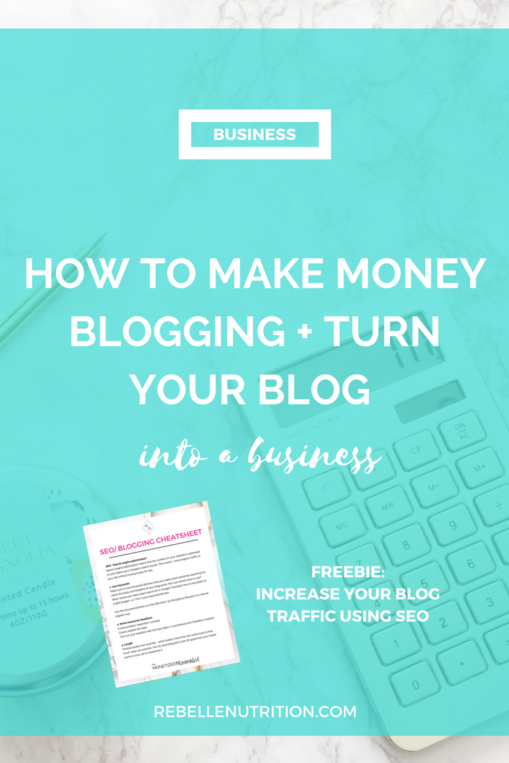 How to make money blogging and turn your blog into a business.png