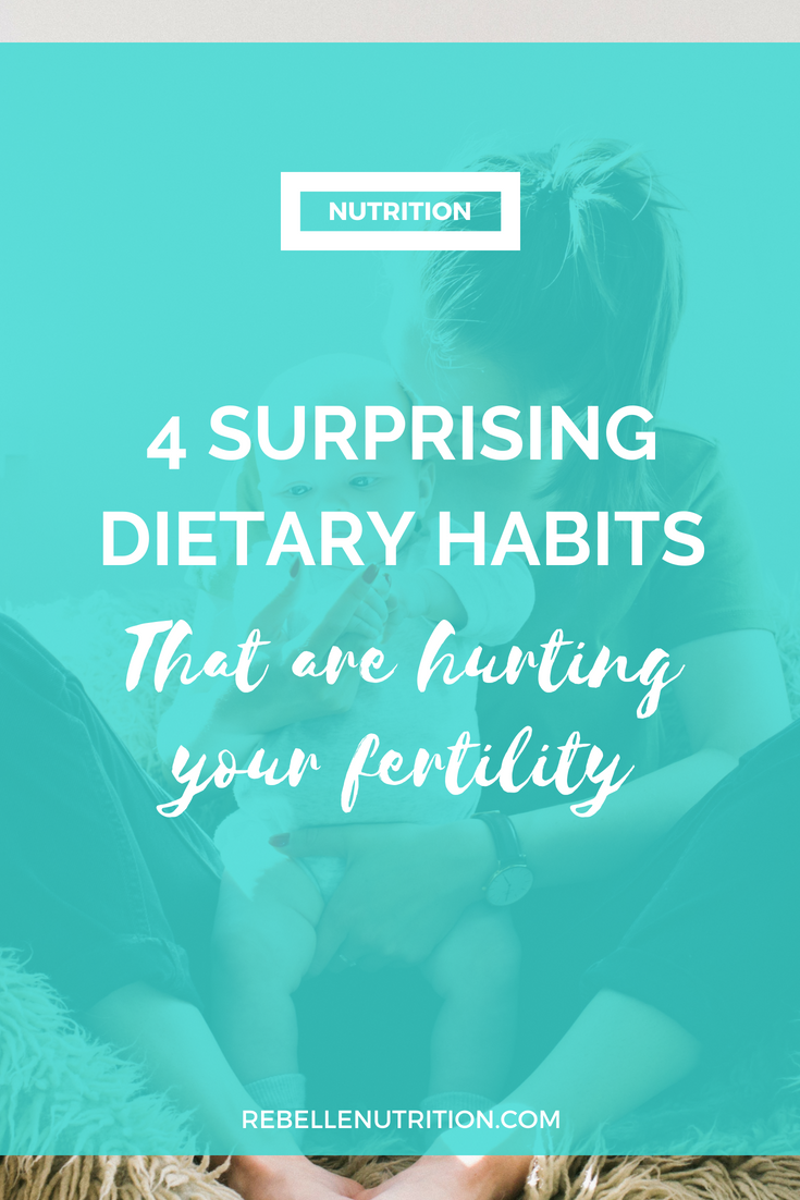 surprising dietary habits hurting your fertility.png