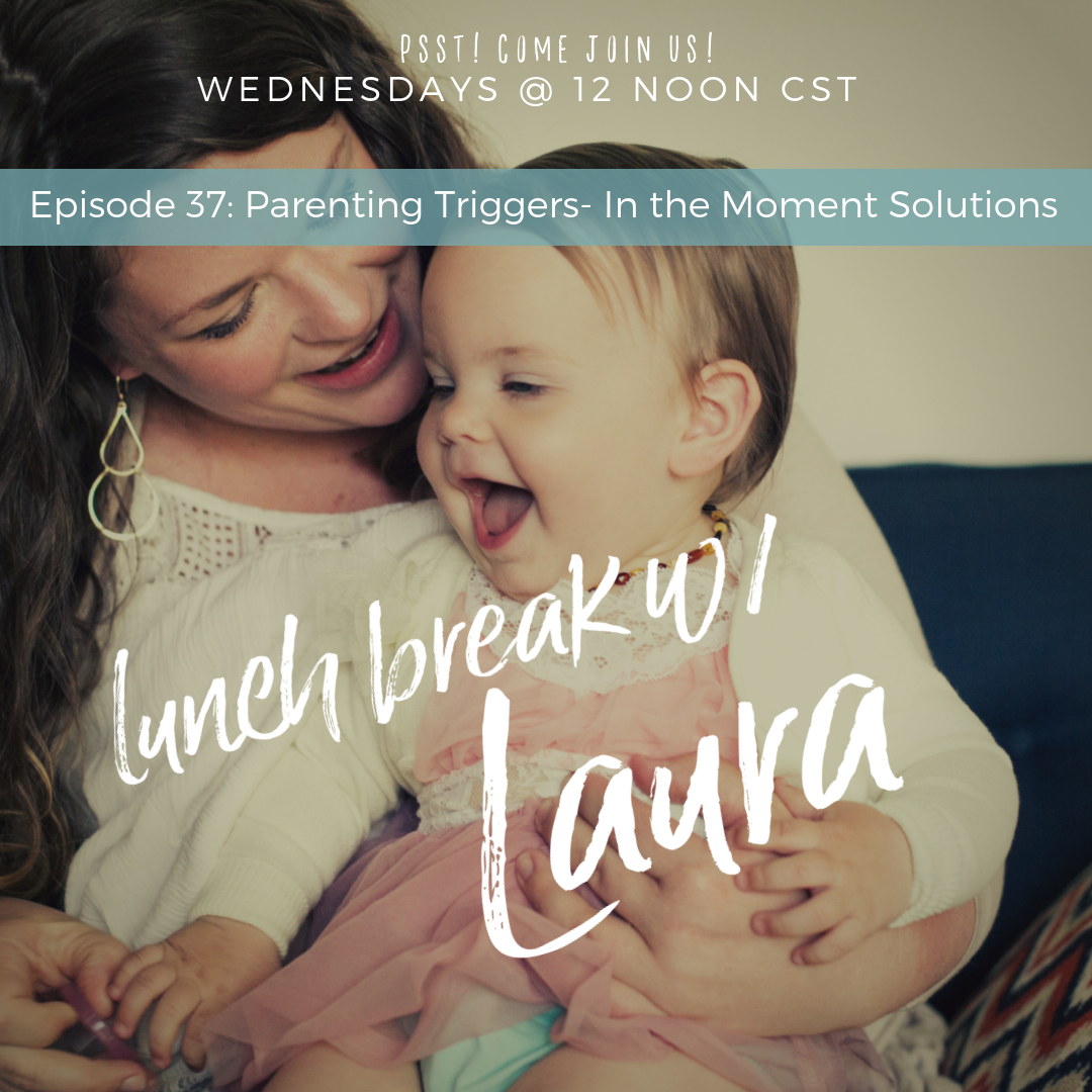 Parenting Triggers- In the Moment Solutions