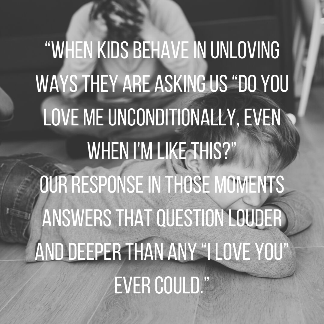 """""""When kids behave in unloving ways they are asking us """"Do you love me unconditionally, even when I'm like this_"""".png"""