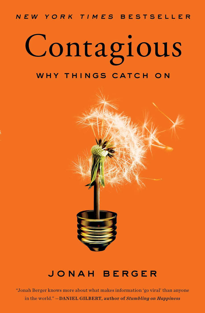 Contagious: Why Things Catch On - By Jonah Burger